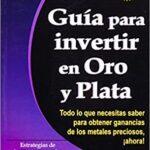 Mejor Libro Sobre Inversión en Metales Preciosos